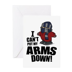 cant_put_arms_down_greeting_cards_pk_of_10
